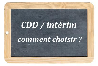 Comment choisir entre un CDD et un contrat intérimaire?